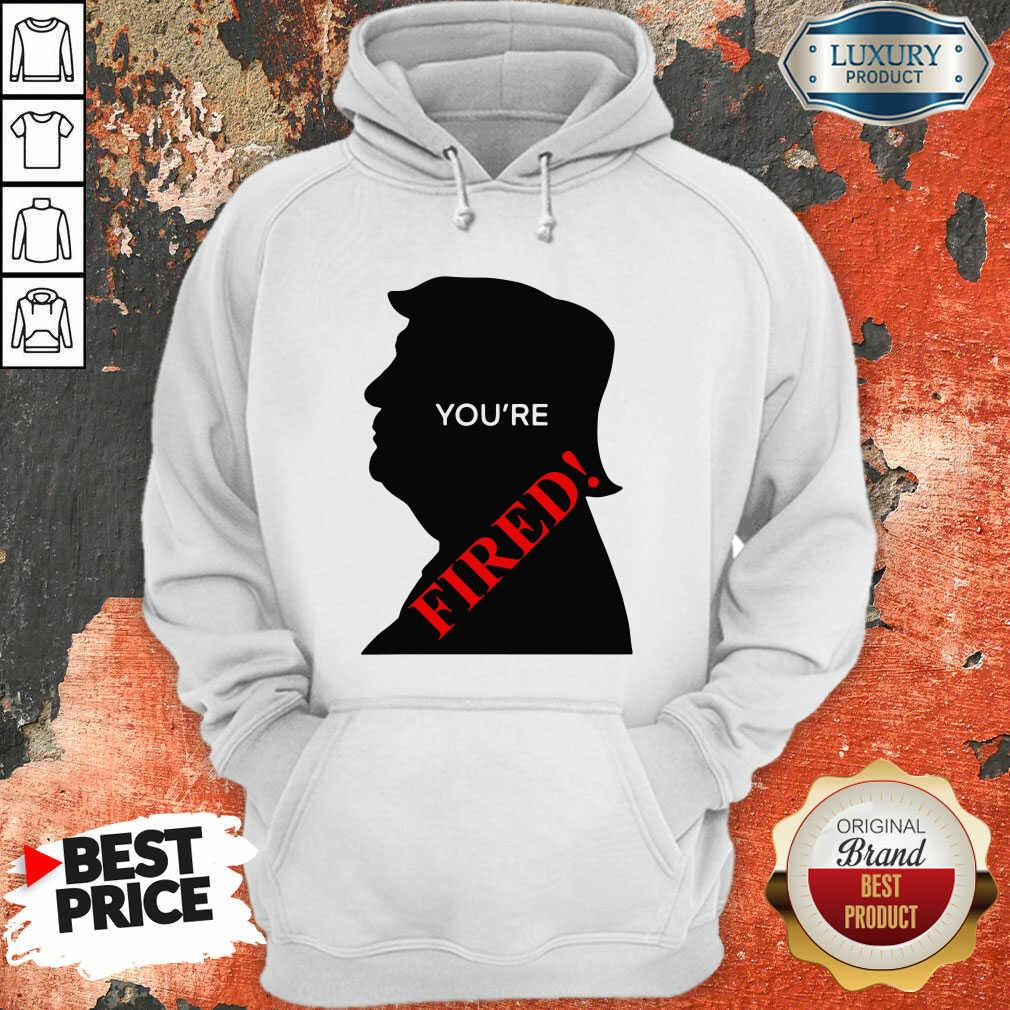 Donald Trump You'Re Fired Presidential Election Hoodie-Design By Soyatees.com