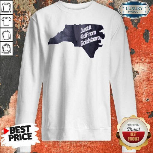 Hot Just A Kid From Goldsboro Sweatshirt - Desisn By Soyatees.com