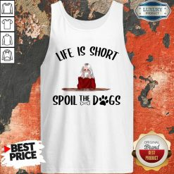 Life Is Short Spoil The Dogs Tank Top - Desisn By Soyatees.com