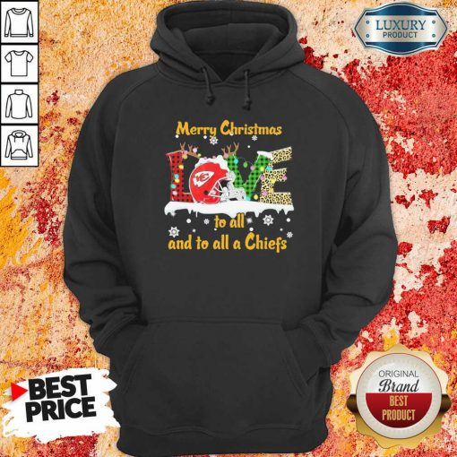 Love Merry Christmas To All And To All A Kansas City Chiefs Hoodie-Design By Soyatees.com