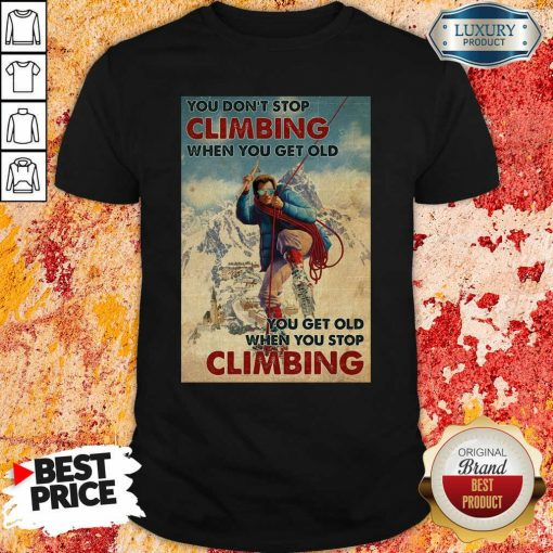 Mountaineering You Dont Stop Climbing When You Get Old Shirt - Desisn By Soyatees.com