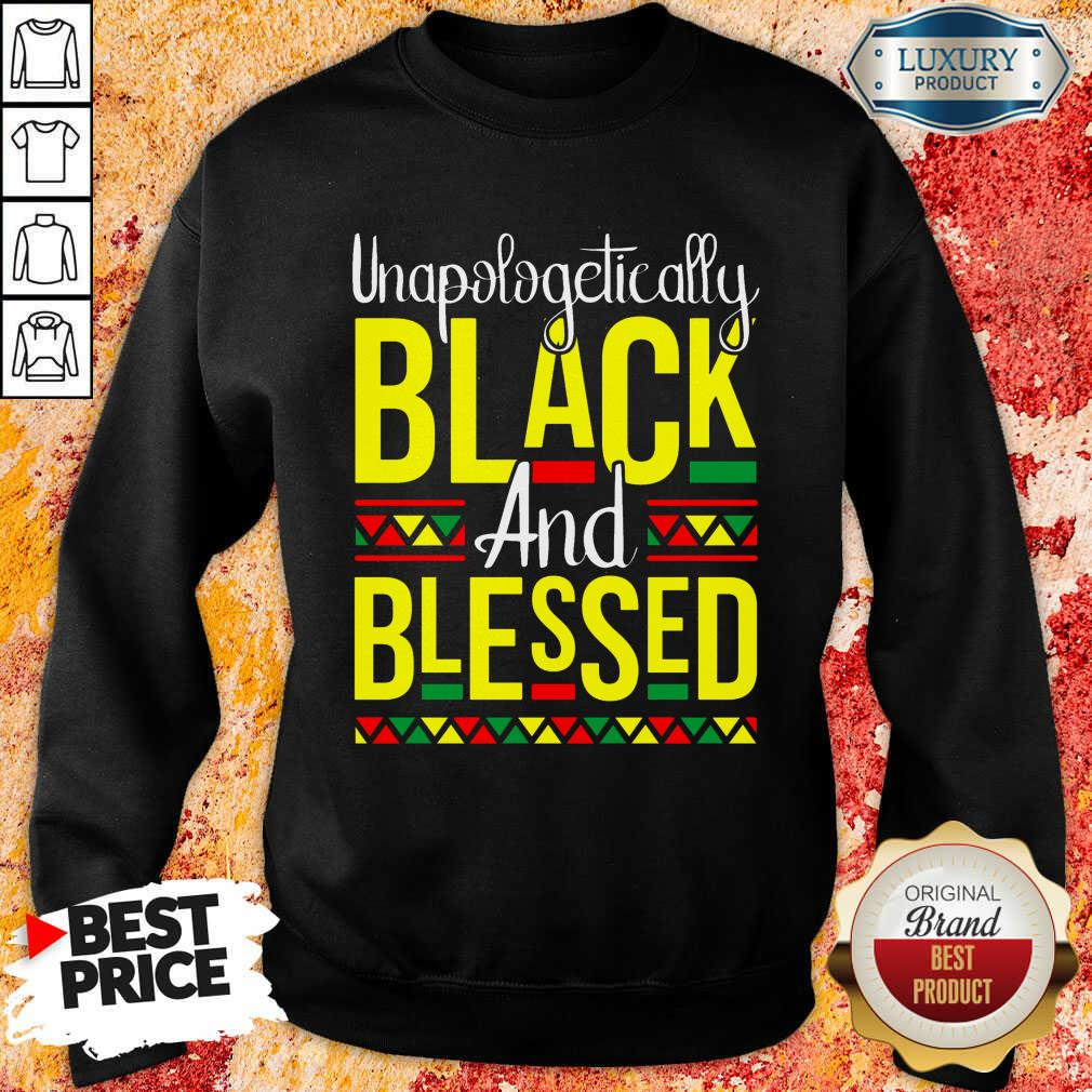 Unapologetically Black And Blessed Sweatshirt-Design By Soyatees.com