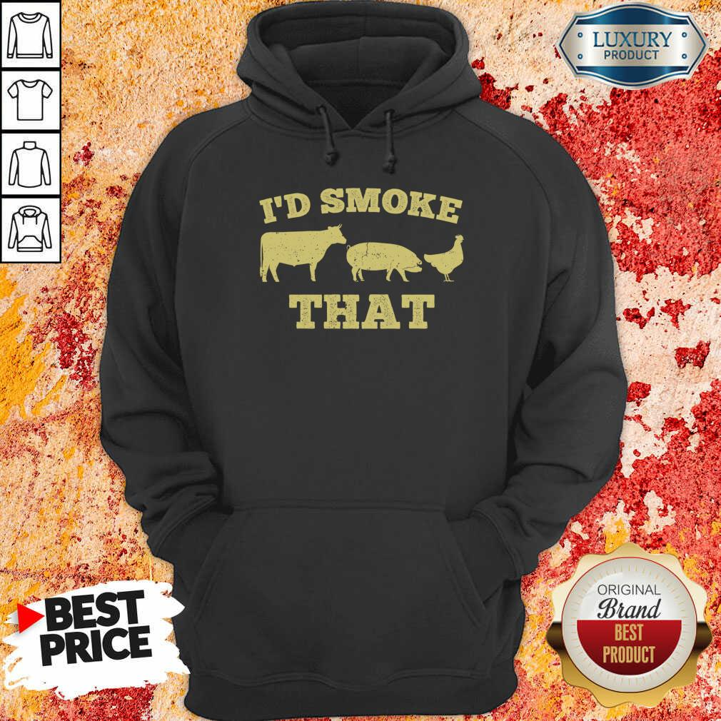 I'D Smoke That Funny Bbq Smoker Dad Barbecue Grilling Hoodie-Design By Soyatees.com