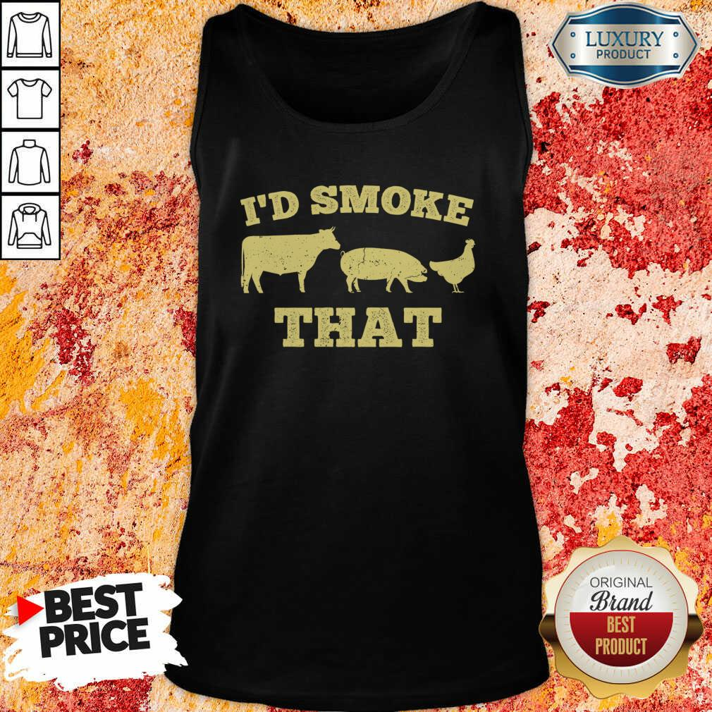 I'D Smoke That Funny Bbq Smoker Dad Barbecue Grilling Tank Top-Design By Soyatees.com