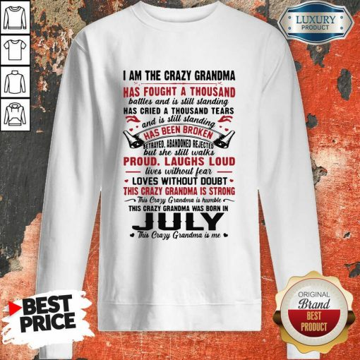 I Am The Crazy Grandma Proud Laughs Loud This Crazy Grandma Is Strong Sweatshirt-Design By Soyatees.com