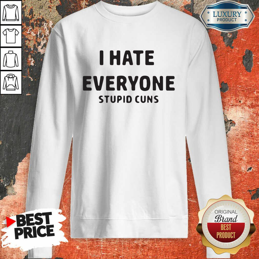 I Hate Everyone Stupid Cunts Slogan Men'S Sweatshirt-Design By Soyatees.com