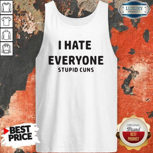 I Hate Everyone Stupid Cunts Slogan Men'S Tank Top-Design By Soyatees.com
