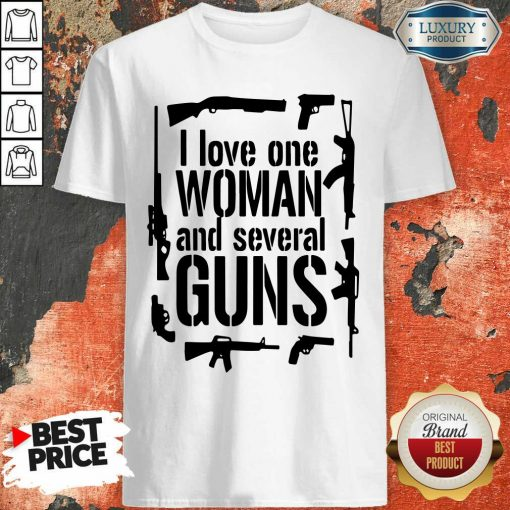 """I Love One Woman And Several Guns Shirt""""-Design By Soyatees.com"""