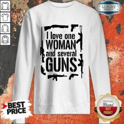 I Love One Woman And Several Guns Sweatshirt-Design By Soyatees.com
