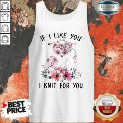If I Like You I Knit For You Tank Top-Design By Soyatees.com