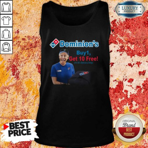 Joe Biden Dominions Buy 1 Get 10 Free 4Am Delivery Only Tank Top-Design By Soyatees.com