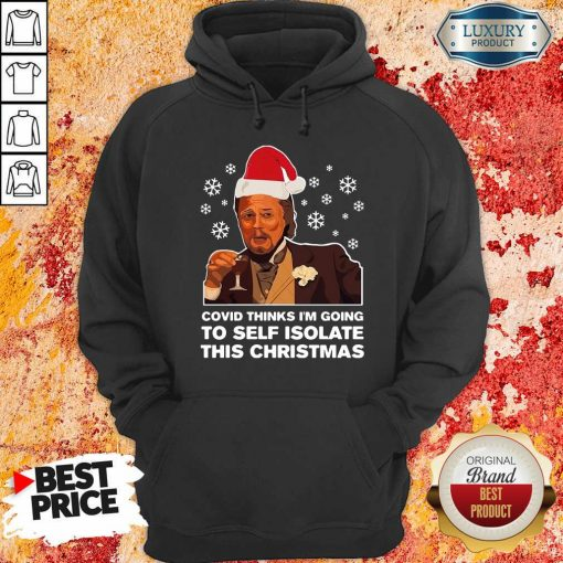Leonardo Dicaprio Covid Thinks I'M Going To Self Isolate This Christmas Hoodie-Design By Soyatees.com