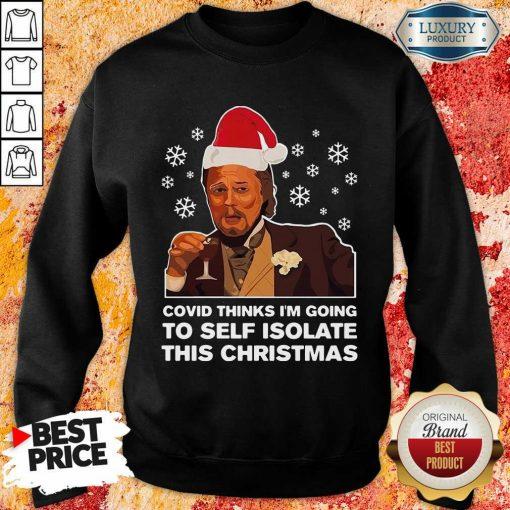 Leonardo Dicaprio Covid Thinks I'M Going To Self Isolate This Christmas Sweatshirt-Design By Soyatees.com