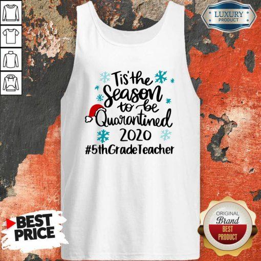 Tis' The Season To Be Quarantined 2020 5Th Grade Teacher Merry Christmas Tank Top-Design By Soyatees.com