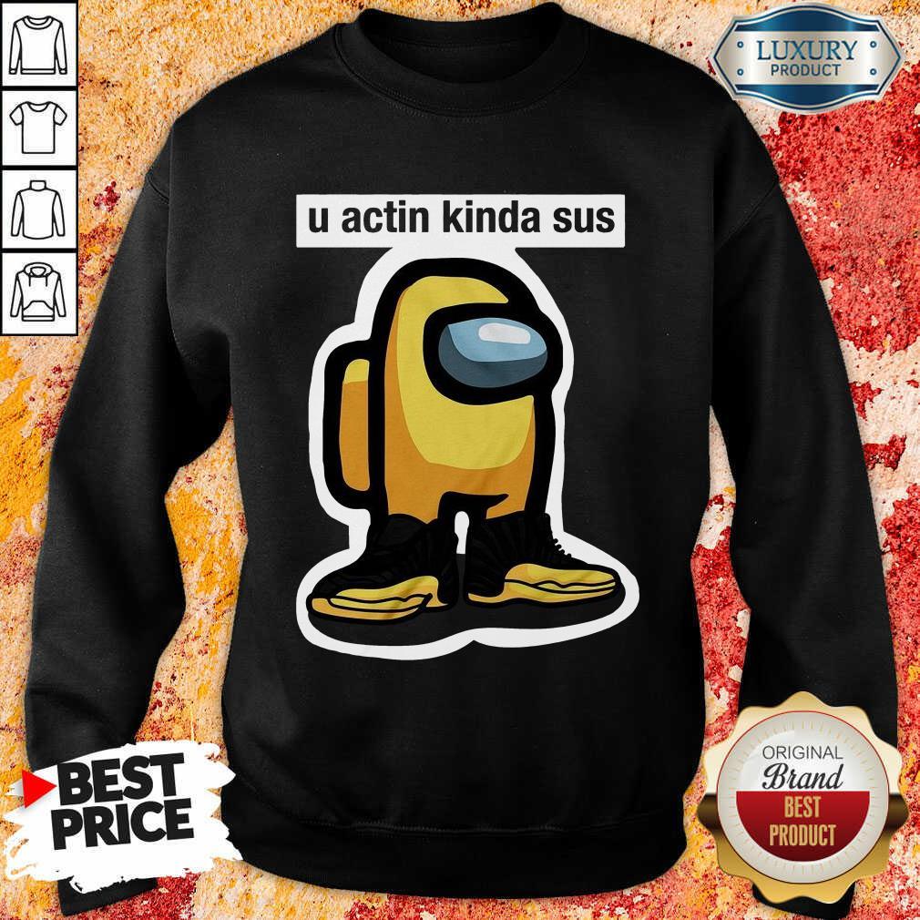 U Acting Kinda Sus Among Yellow And Black Jordan 12 Sweatshirt-Design By Soyatees.com
