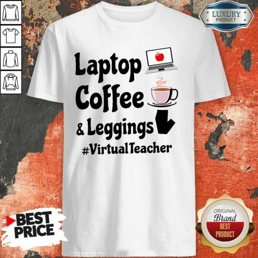 Virtual Teacher Laptop Coffee And Leggings Shirt-Design By Soyatees.com