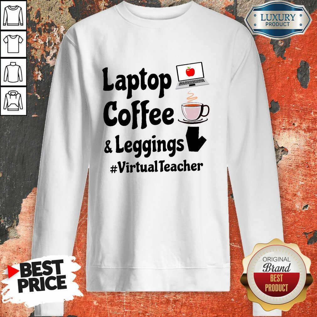 Virtual Teacher Laptop Coffee And Leggings Sweatshirt-Design By Soyatees.com