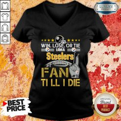 Win Lose Or There I Am A Steelers Fan Till I Die V-neck-Design By Soyatees.com