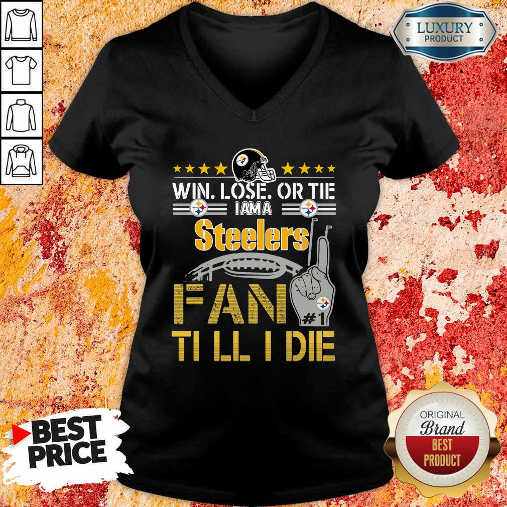 Nice Win Lose Or There I Am A Steelers Fan Till I Die V-neck-Design By Soyatees.com