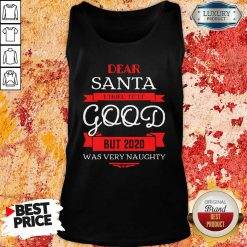 Dear Santa I Tried To Be Good But 2020 Was Very Naughty Christmas Tank Top-Design By Soyatees.com