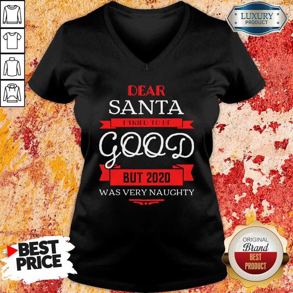 Dear Santa I Tried To Be Good But 2020 Was Very Naughty Christmas V-neck-Design By Soyatees.com