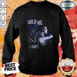 Edward Scissorhands Hold Me I Can'T Sweatshirt-Design By Soyatees.com