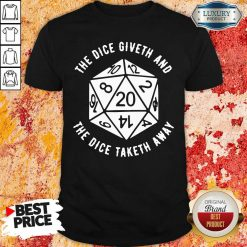 The Dice Giveth And The Dice Taketh Away Shirt-Design By Soyatees.com