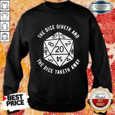 Official The Dice Giveth And The Dice Taketh Away Sweatshirt-Design By Soyatees.com