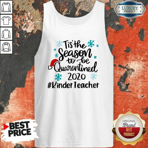 Tis' The Season To Be Quarantined 2020 Kinder Teacher Merry Christmas Tank Top-Design By Soyatees.com