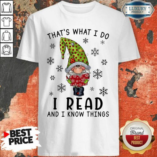 That'S What I Do I Read And I Know Things Shirt-Design By Soyatees.com