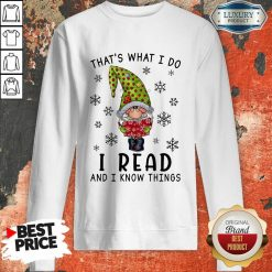 That'S What I Do I Read And I Know Things Sweatshirt-Design By Soyatees.com