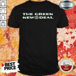 The Green New Deal Shirt-Design By Soyatees.com
