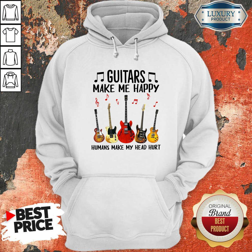 Guitars Make Me Happy Humans Make My Head Hurt Hoodie-Design By Soyatees.com