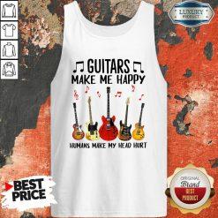 Guitars Make Me Happy Humans Make My Head Hurt Tank Top-Design By Soyatees.com