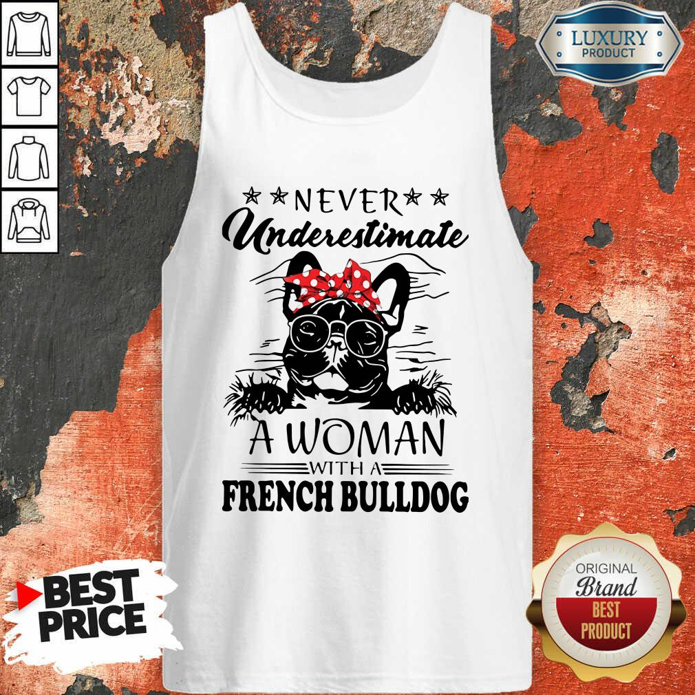 Never Underestimate A Woman With A French Bulldog Mom Tank Top-Design By Soyatees.com