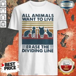 All Animals Want To Live Erase The Dividing Line Vintage Shirt-Design By Soyatees.com