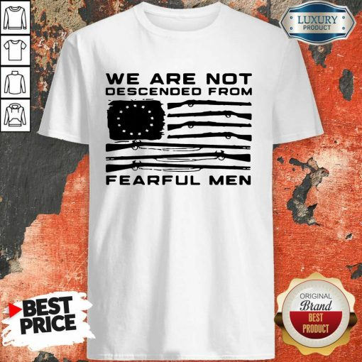 Flag Gun We Are Not Descended From Fearful Men Shirt-Design By Soyatees.com