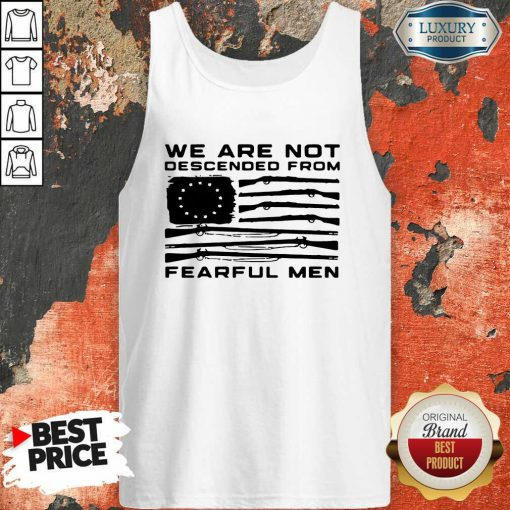Flag Gun We Are Not Descended From Fearful Men Tank Top-Design By Soyatees.com
