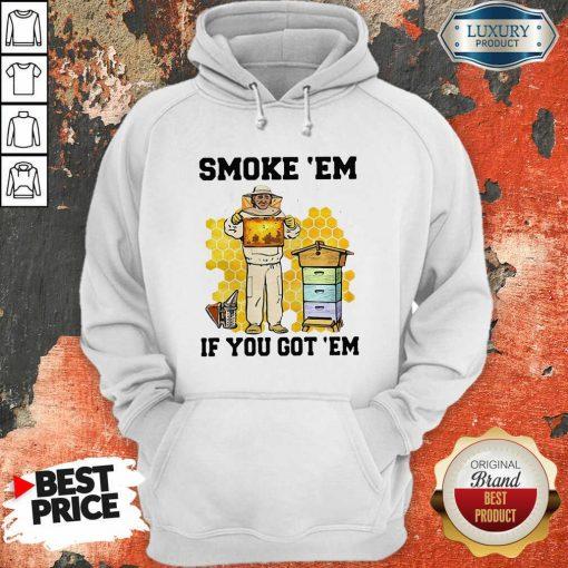 Smoke 'Em If You Got 'Em Beekeeper Beehive Hoodie-Design By Soyatees.com