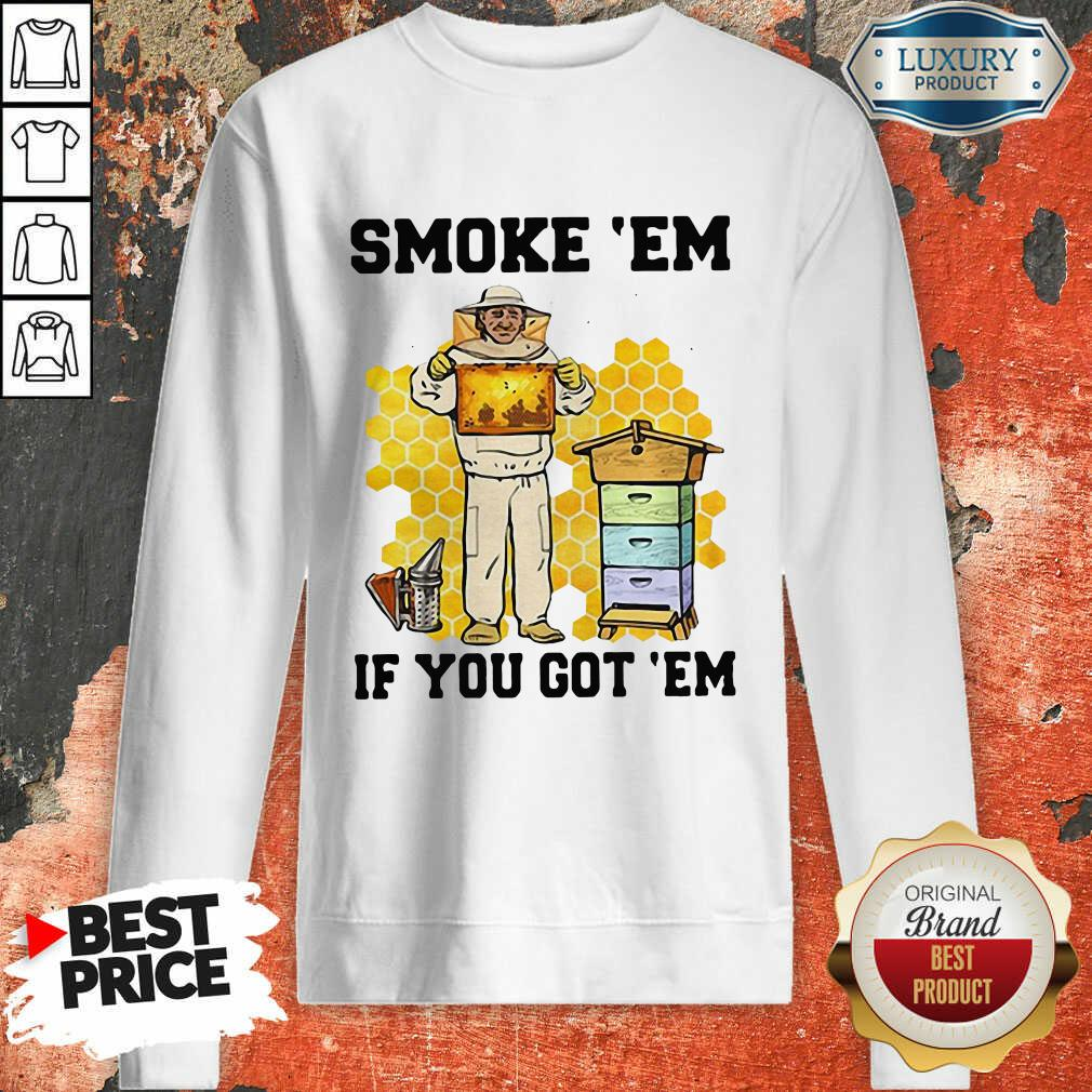 Smoke 'Em If You Got 'Em Beekeeper Beehive Sweatshirt-Design By Soyatees.com