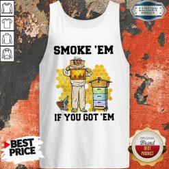 Smoke 'Em If You Got 'Em Beekeeper Beehive TankTop-Design By Soyatees.com