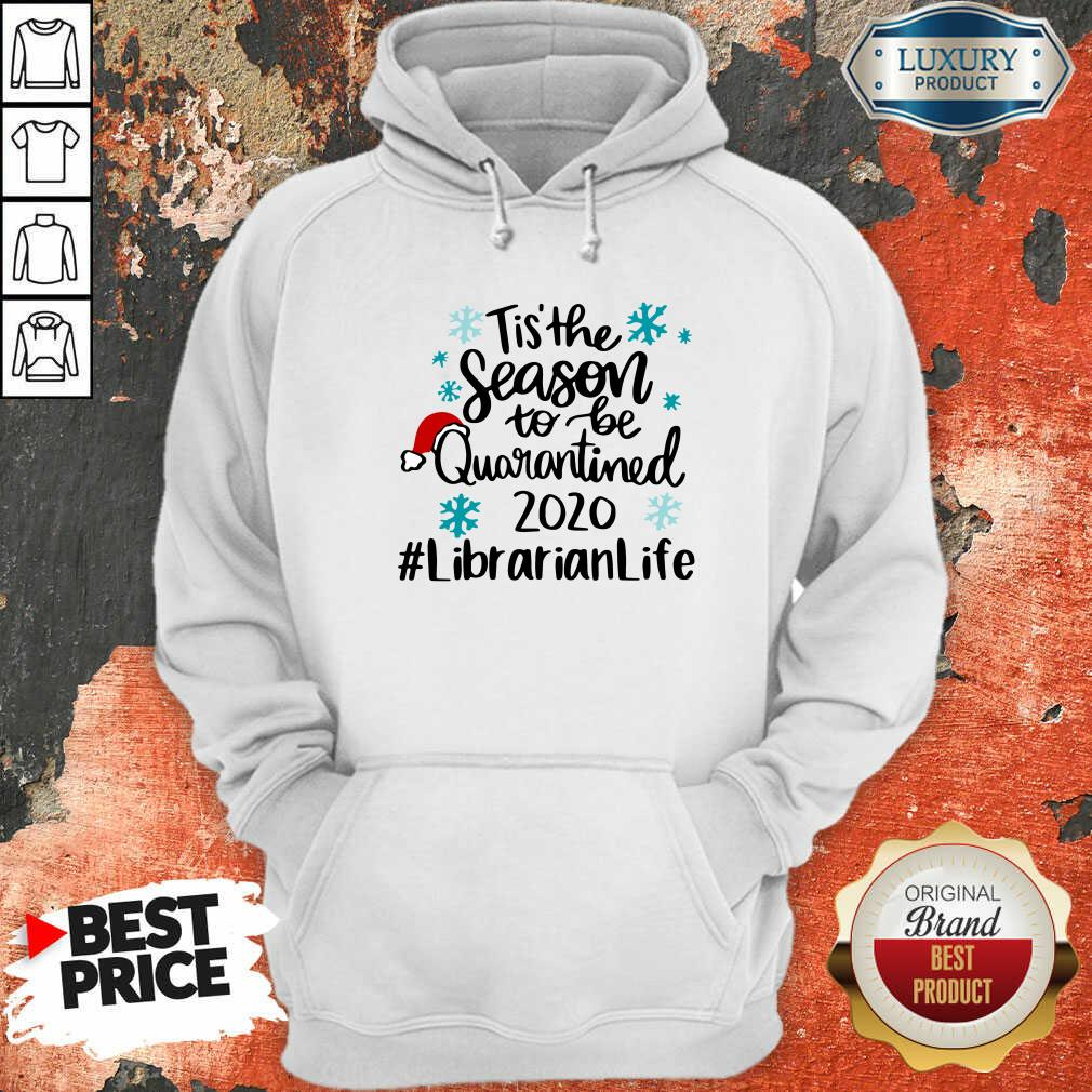 Tis' The Season To Be Quarantined 2020 Librarian Life Merry Christmas Hoodie-Design By Soyatees.com