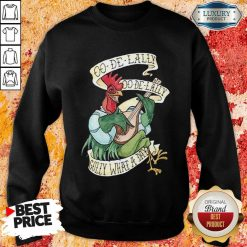 Alan A Dale Rooster Oo De Lally Golly What A Day Tattoo Robin Hood Sweatshirt-Design By Soyatees.com