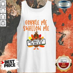 Gobbles Me Swallows Me Drip Gravy Down The Side Of Me Cute Turkey Thanksgiving Tank Top-Design By Soyatees.com