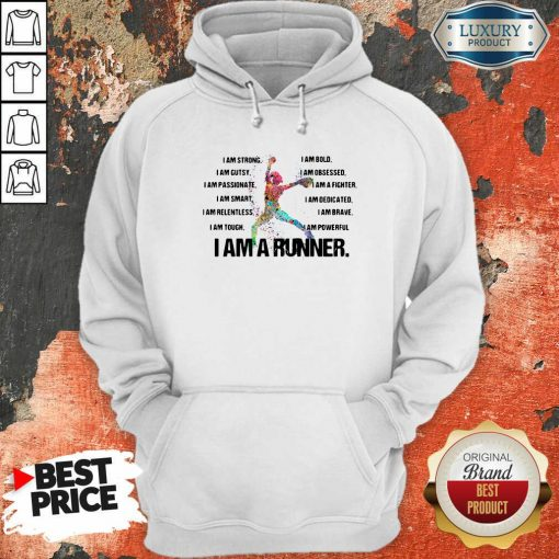 I Am Strong I Am Bold I Am Gutsy I Am Obsessed I Am A Runner Hoodie-Design By Soyatees.com