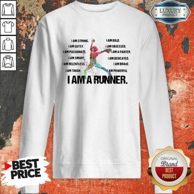 I Am Strong I Am Bold I Am Gutsy I Am Obsessed I Am A Runner Sweatshirt-Design By Soyatees.com