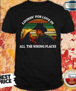 Looking For Love In All The Wrong Places Music Top Vintage Shirt-Design By Soyatees.com
