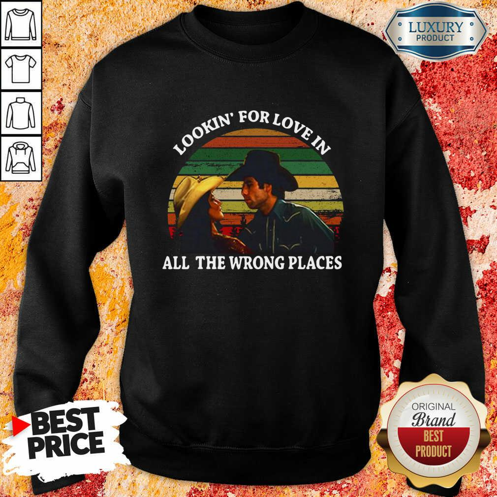 Looking For Love In All The Wrong Places Music Top Vintage SWeatshier