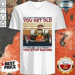 Ou Dont Stop Racing When You Get Old You Get Old When You Stop Racing V-neck-Design By Soyatees.com