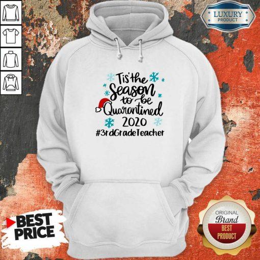 Tis' The Season To Be Quarantined 2020 3Rd Grade Teacher Merry Christmas Hoodie-Design By Soyatees.com
